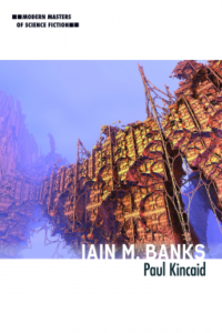 Iain M. Banks by Paul Kincaid